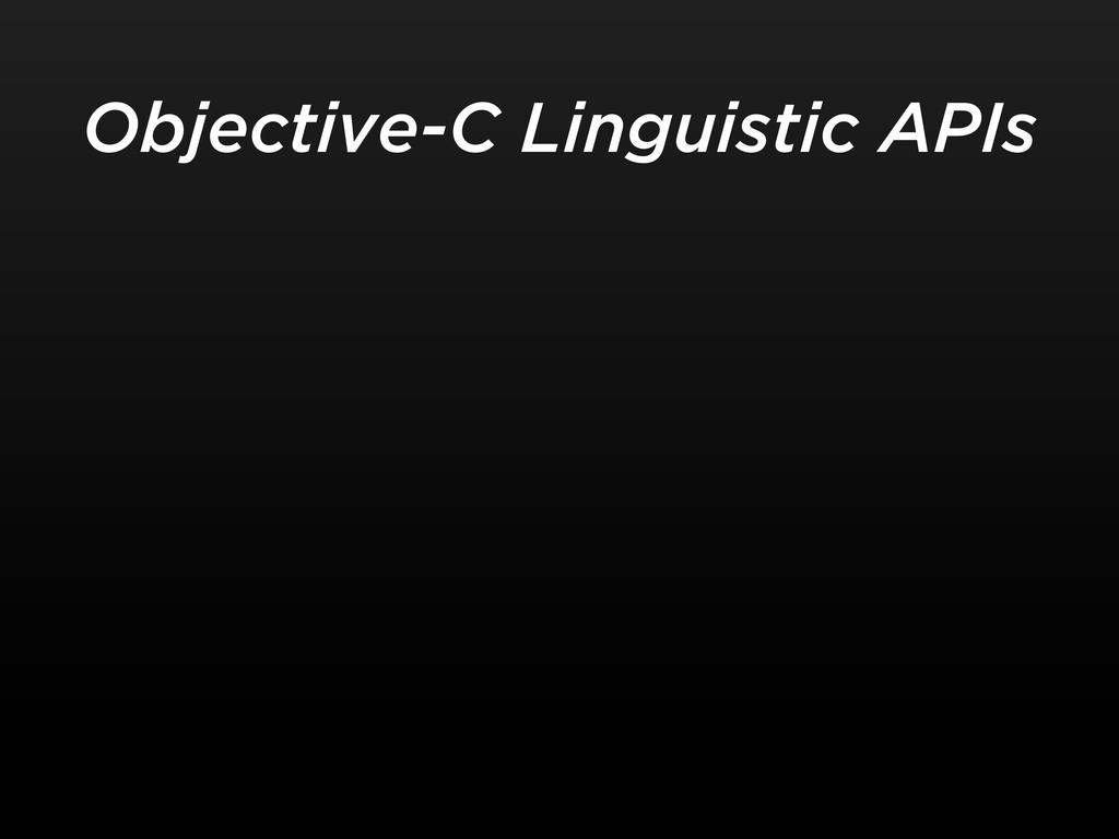 Objective-C Linguistic APIs