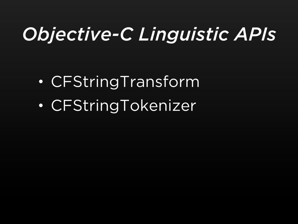 • CFStringTransform • CFStringTokenizer Objecti...