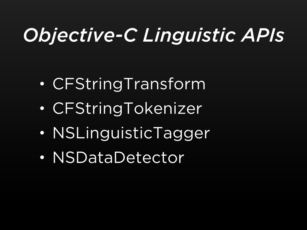 • CFStringTransform • CFStringTokenizer • NSLin...