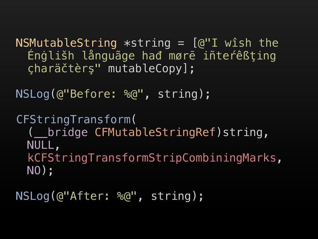 """NSMutableString *string = [@""""I wîsh the Énġlišh..."""