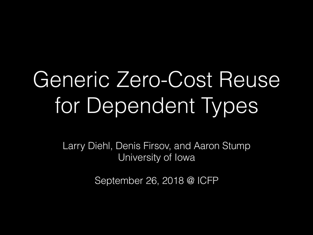 Generic Zero-Cost Reuse for Dependent Types Lar...