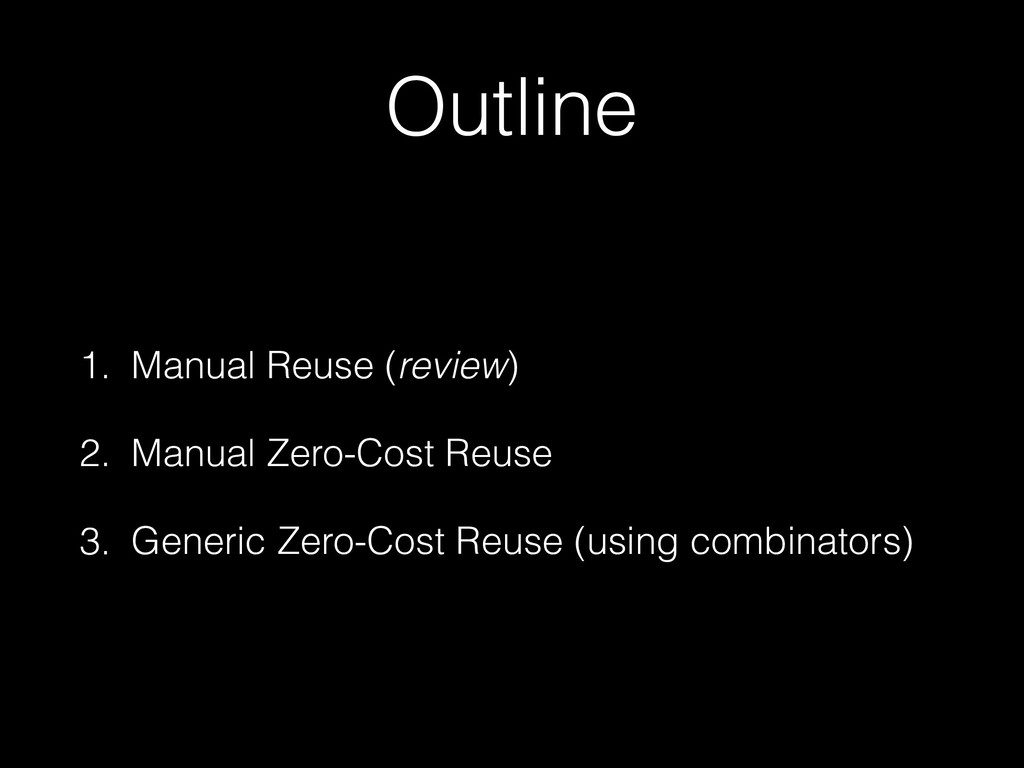 Outline 1. Manual Reuse (review) 2. Manual Zero...