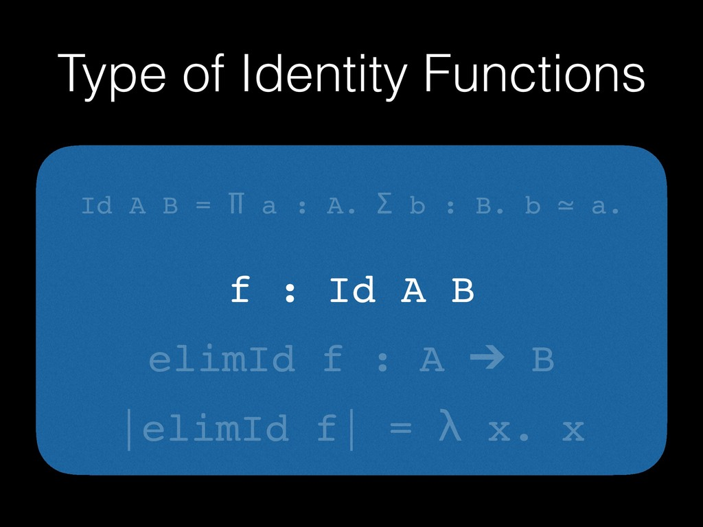 Type of Identity Functions There are many ways ...