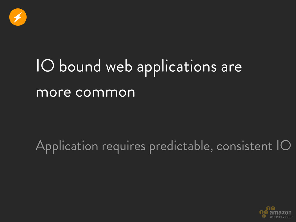 IO bound web applications are more common Appli...