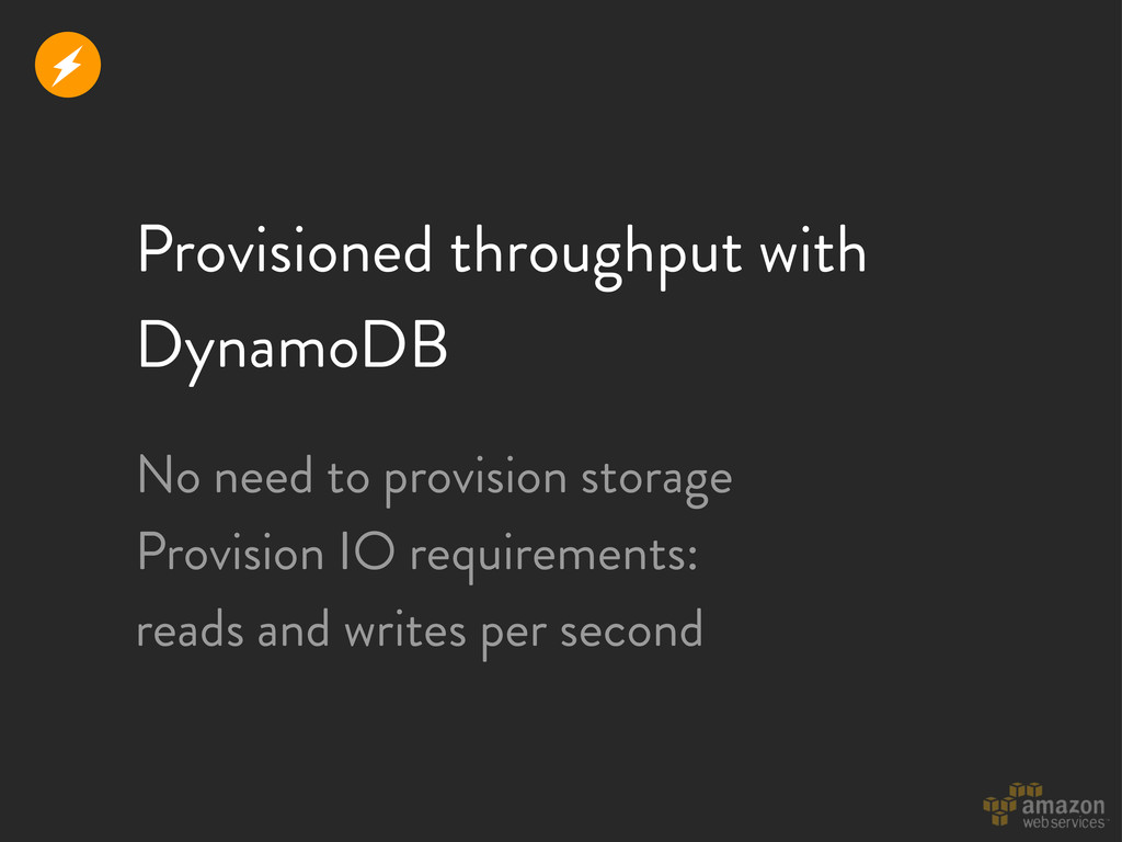 Provisioned throughput with DynamoDB No need to...