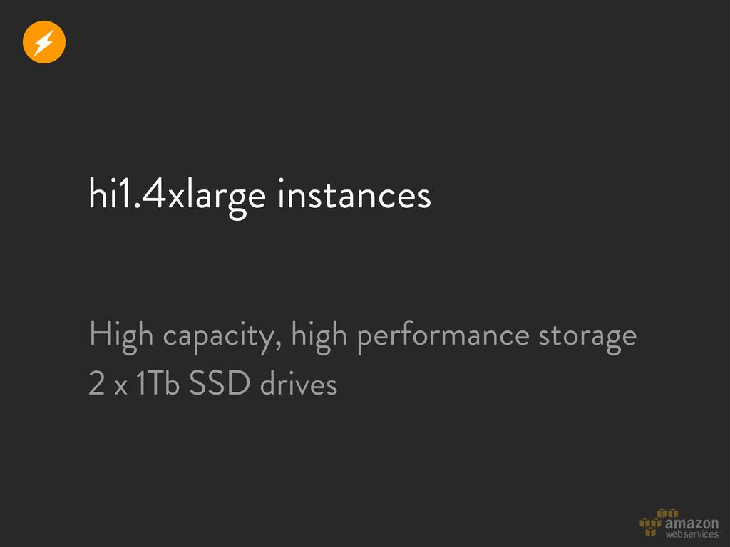hi1.4xlarge instances High capacity, high perfo...