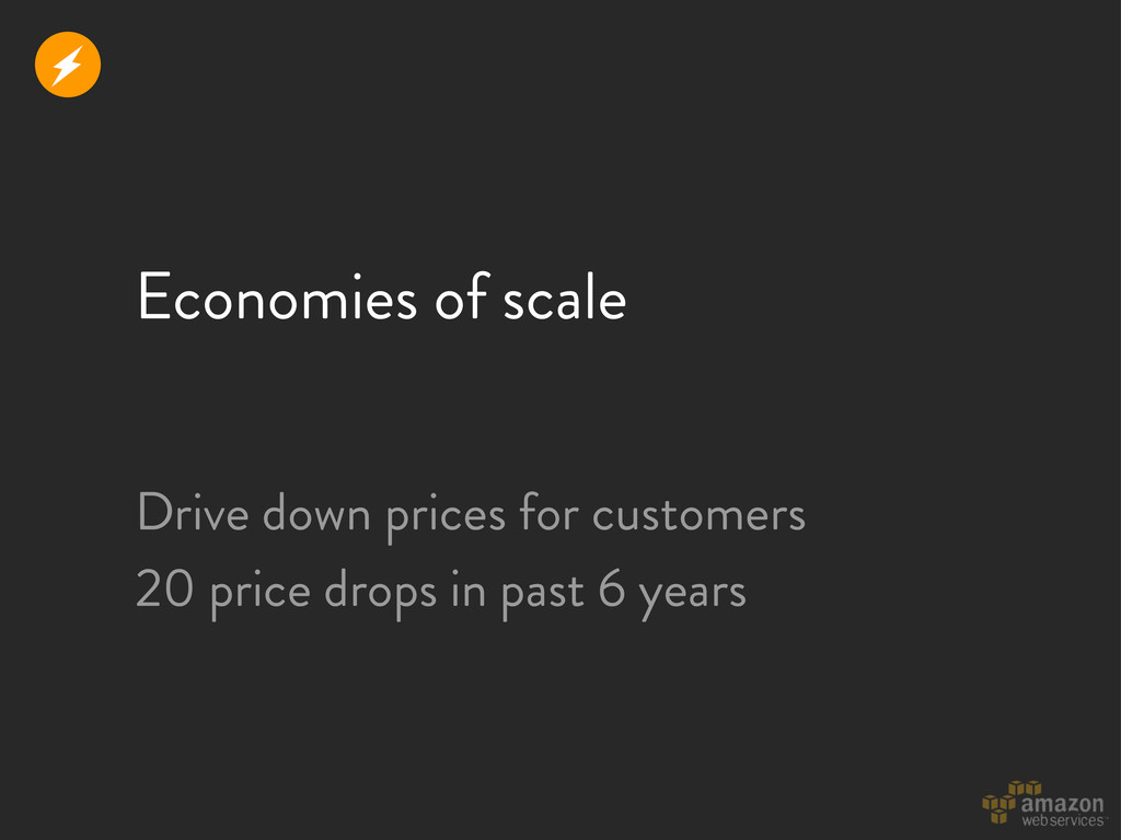 Economies of scale Drive down prices for custom...
