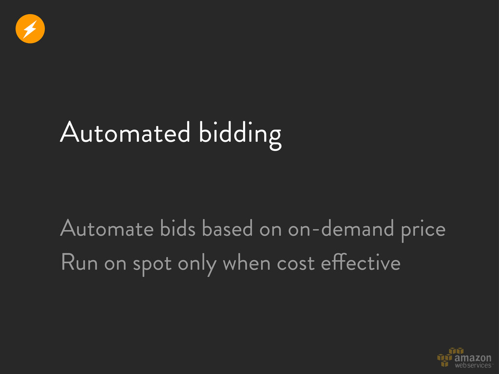 Automated bidding Automate bids based on on-dem...