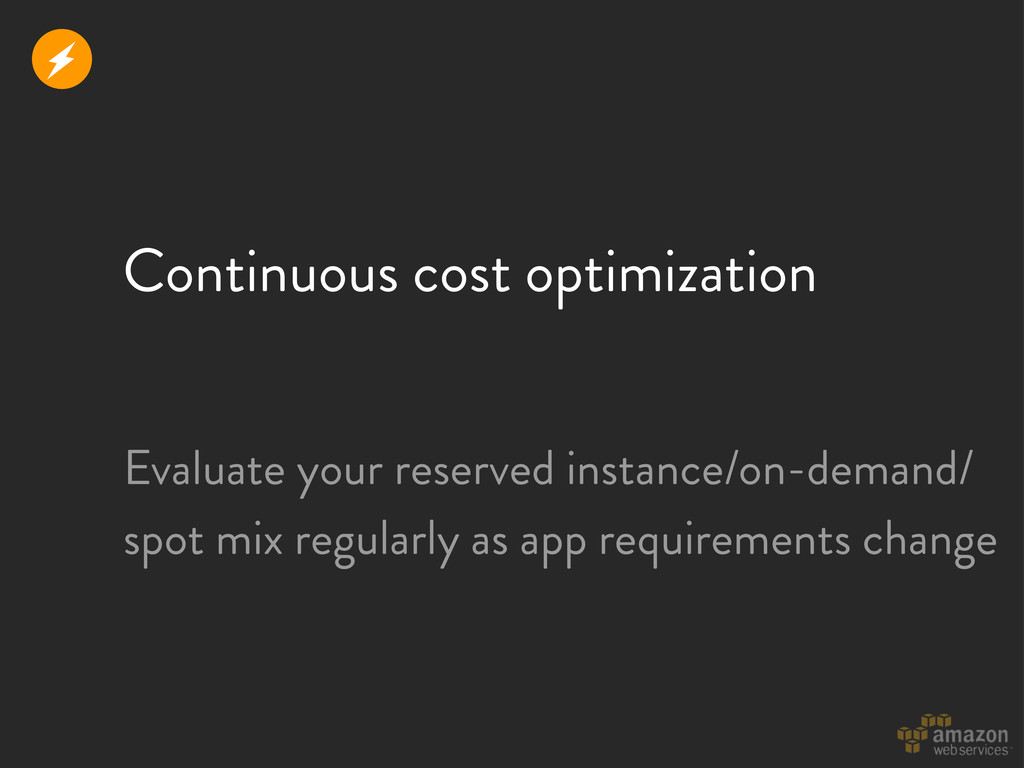 Continuous cost optimization Evaluate your rese...