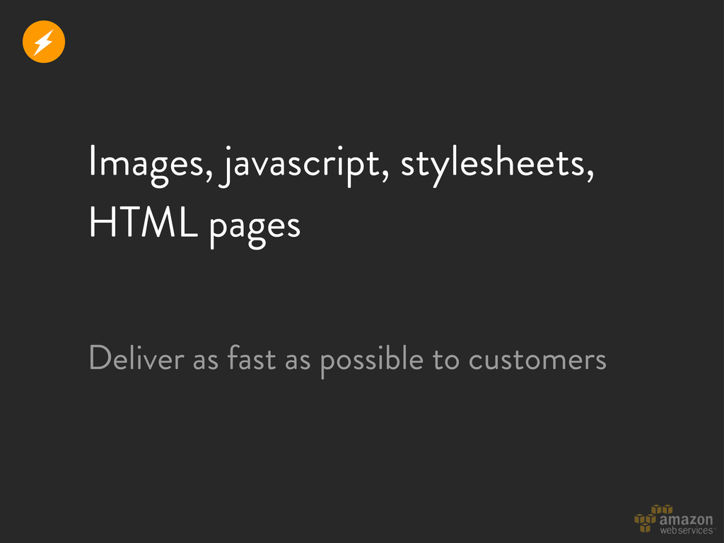 Images, javascript, stylesheets, HTML pages Del...