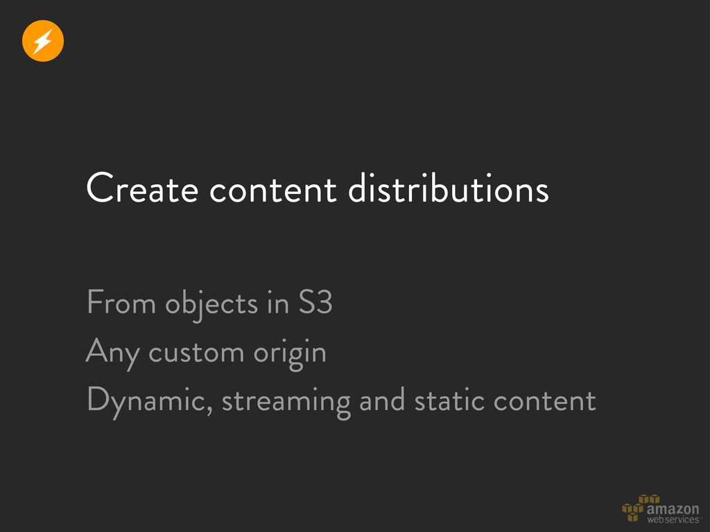 Create content distributions From objects in S3...