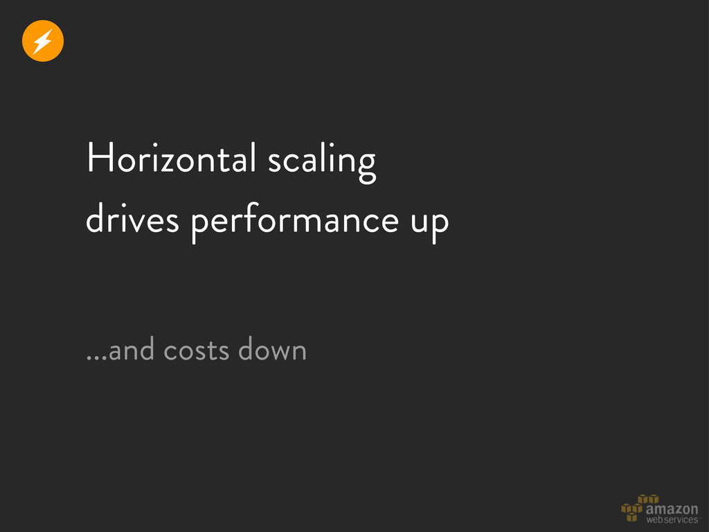 Horizontal scaling drives performance up ...and...