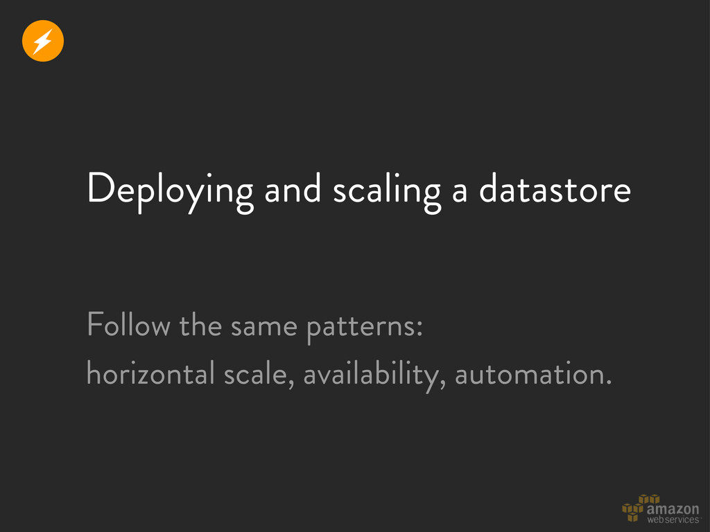 Deploying and scaling a datastore r Follow the ...