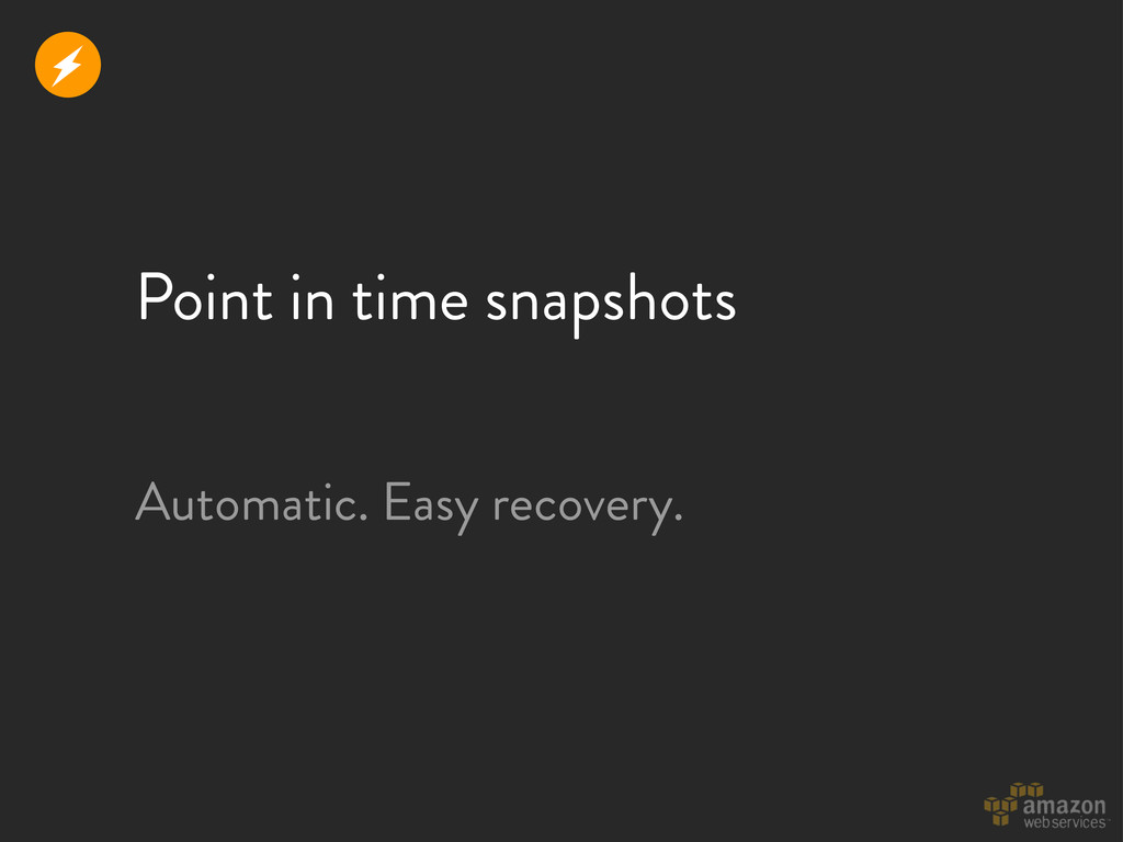 Point in time snapshots r Automatic. Easy recov...