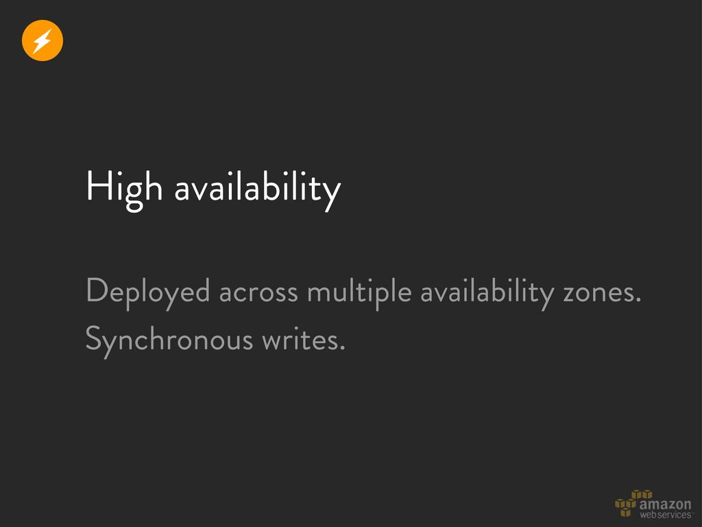 High availability r Deployed across multiple av...