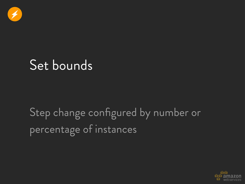 Set bounds Step change configured by number or p...