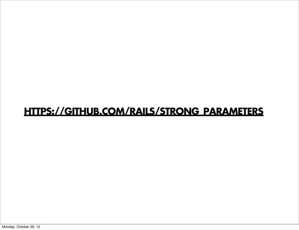 HTTPS://GITHUB.COM/RAILS/STRONG_PARAMETERS Mond...