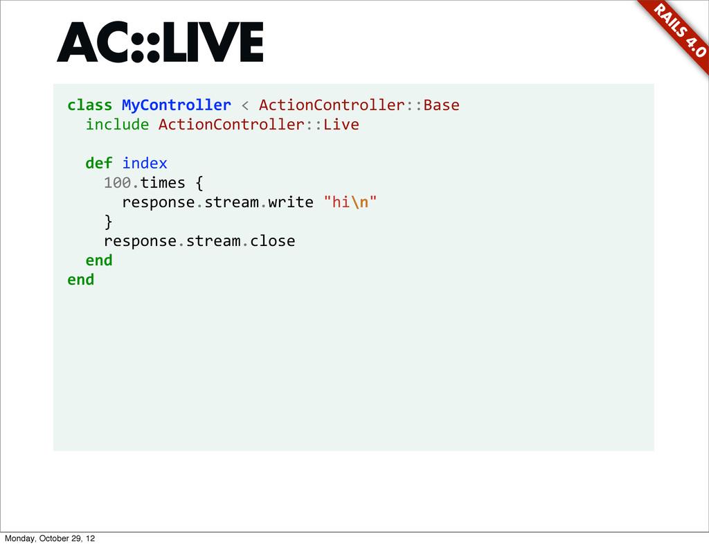 RA ILS 4.0 class MyController < Action...