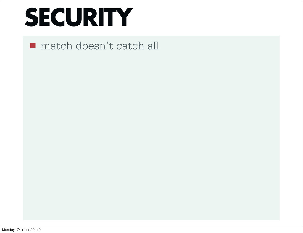 ■ match doesn't catch all SECURITY Monday, Octo...