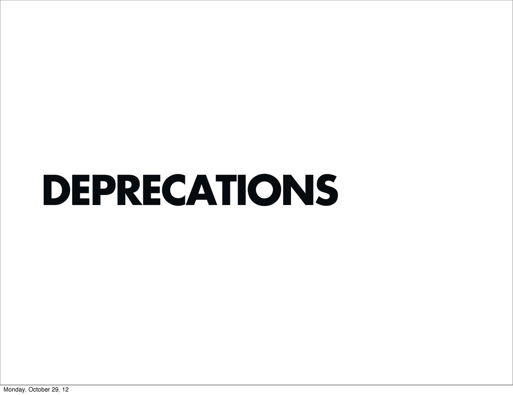 DEPRECATIONS Monday, October 29, 12