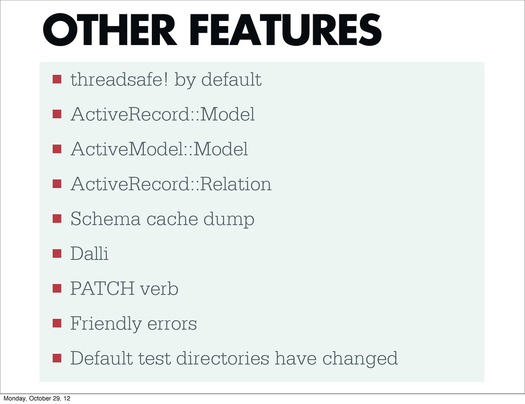 ■ threadsafe! by default ■ ActiveRecord::Model ...