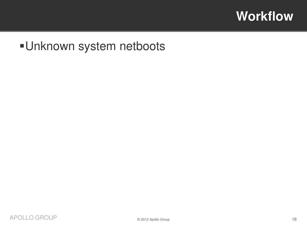 18 APOLLO GROUP Unknown system netboots Workfl...