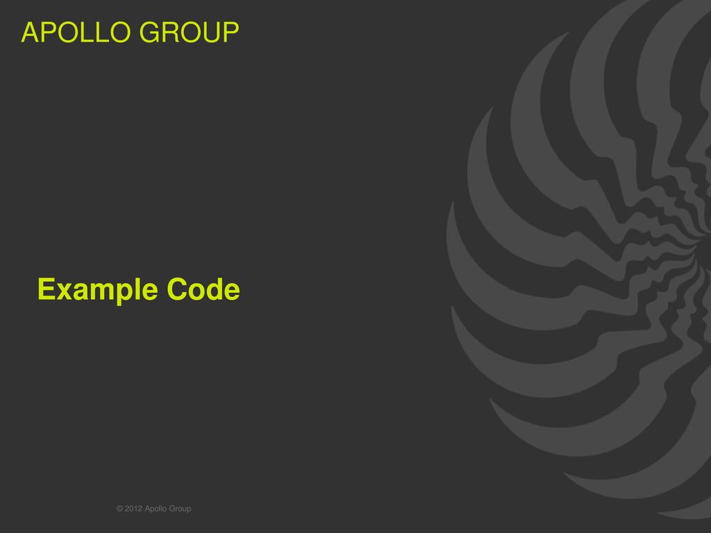 31 APOLLO GROUP APOLLO GROUP Example Code © 201...