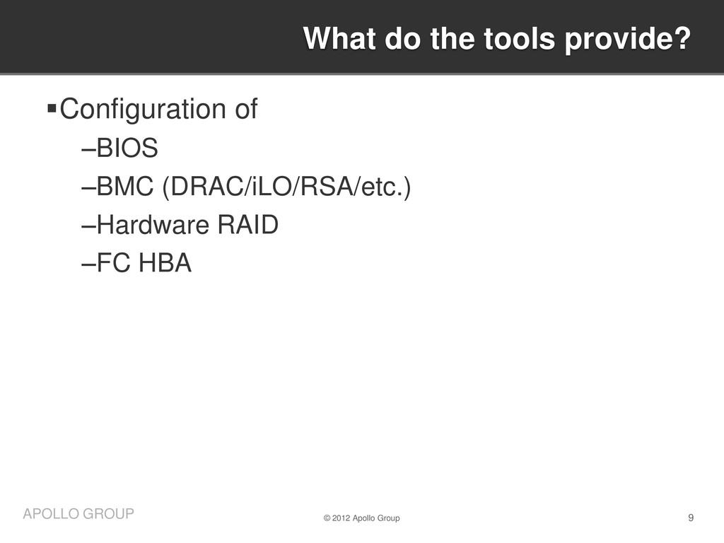 9 APOLLO GROUP Configuration of –BIOS –BMC (DR...