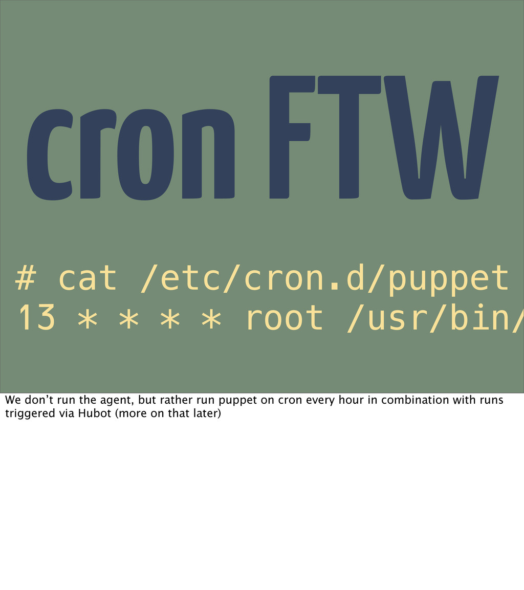 # cat /etc/cron.d/puppet 13 * * * * root /usr/b...