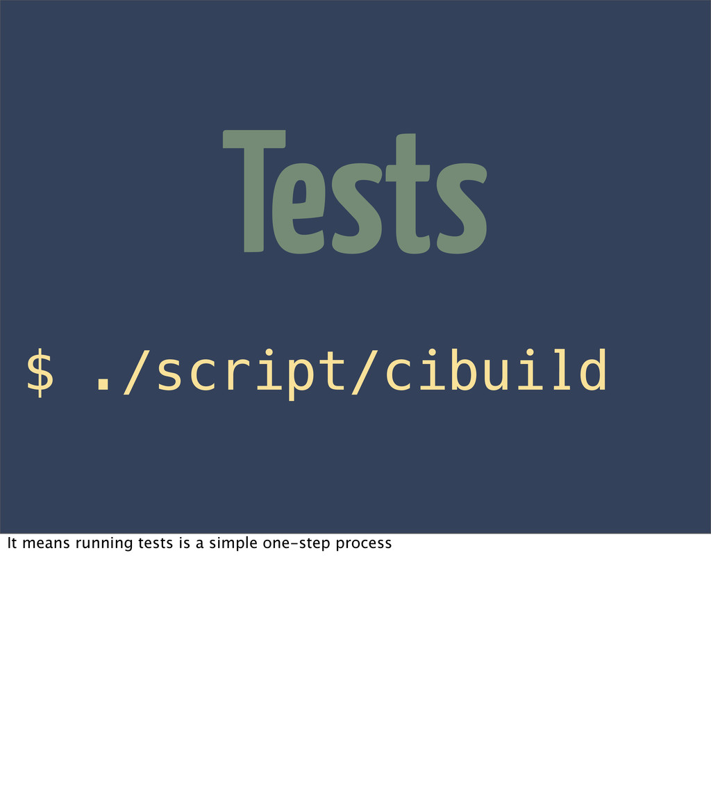 $ ./script/cibuild Tests It means running tests...