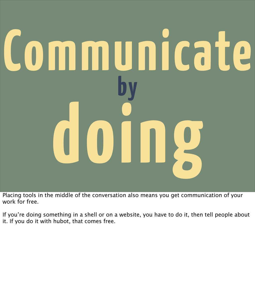 Communicate by doing Placing tools in the middl...
