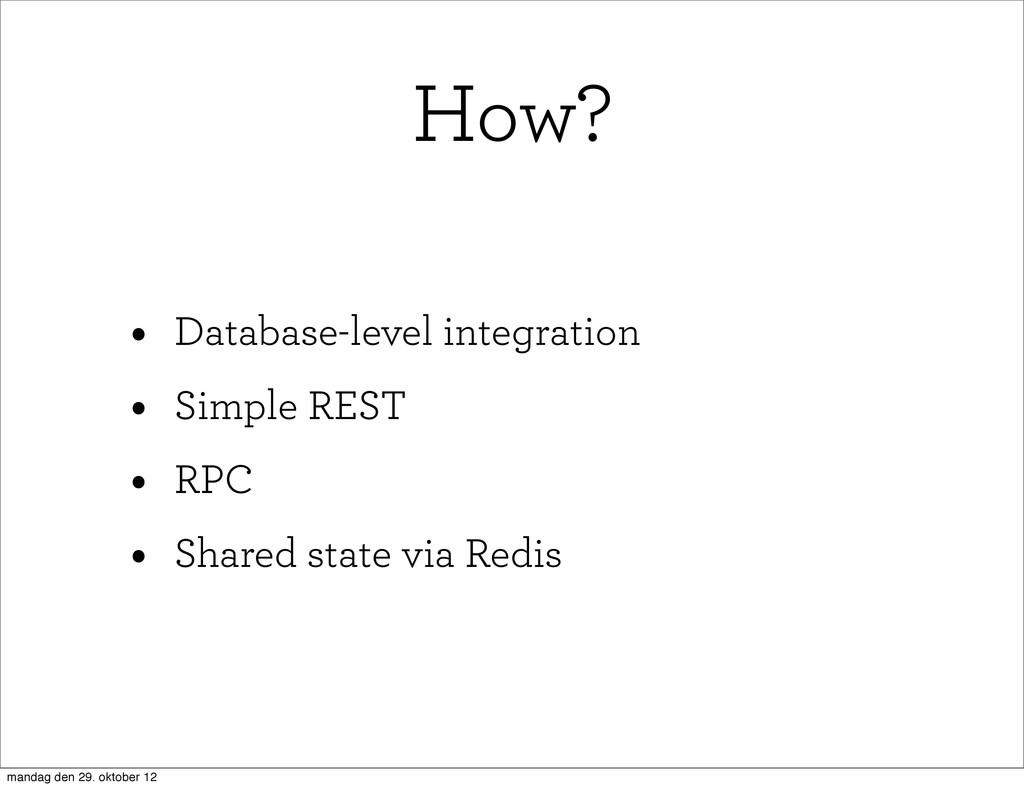 • Database-level integration • Simple REST • RP...
