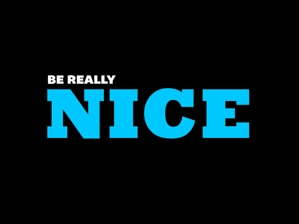 NICE BE REALLY