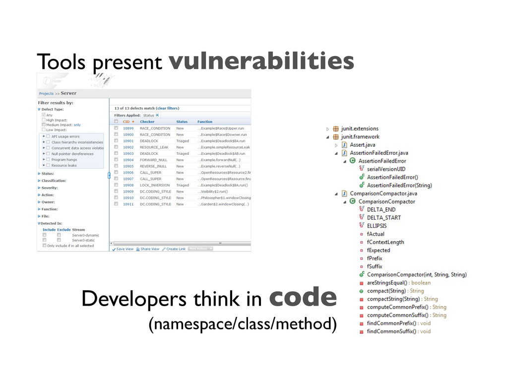 Tools present vulnerabilities Developers think ...