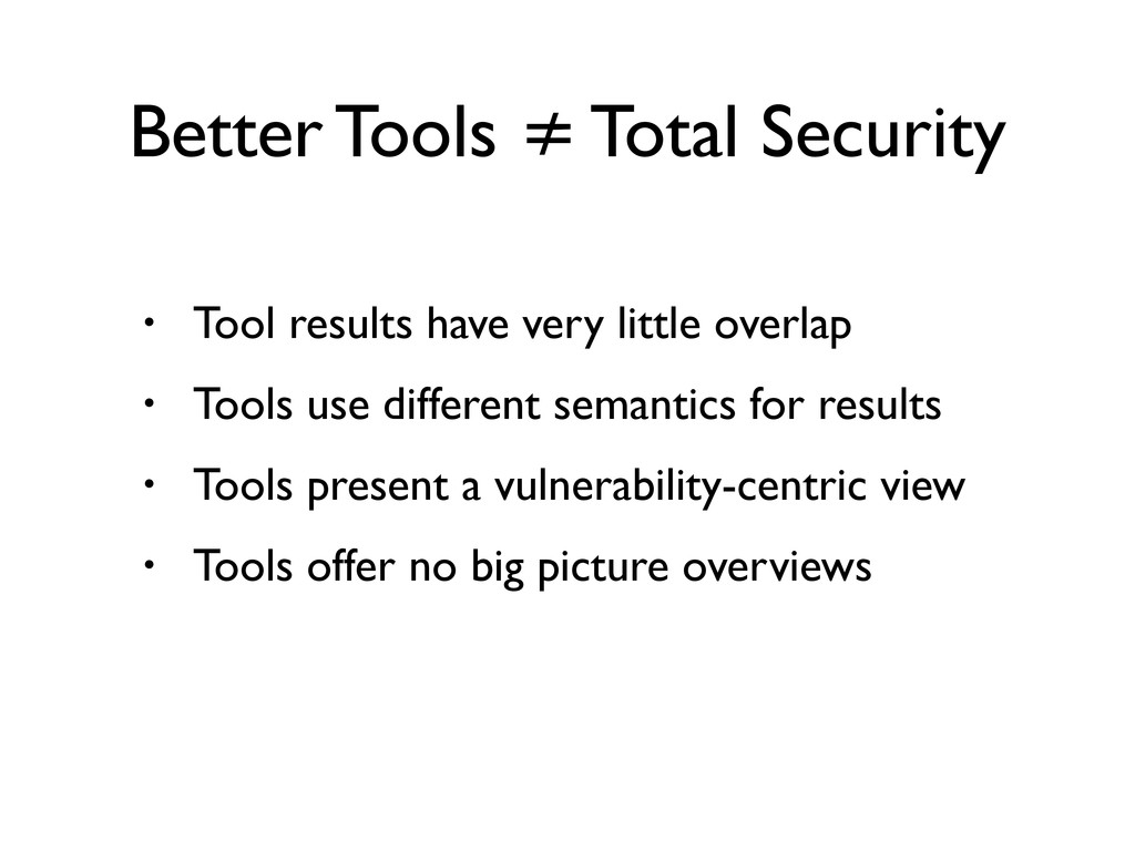 • Tool results have very little overlap • Tools...
