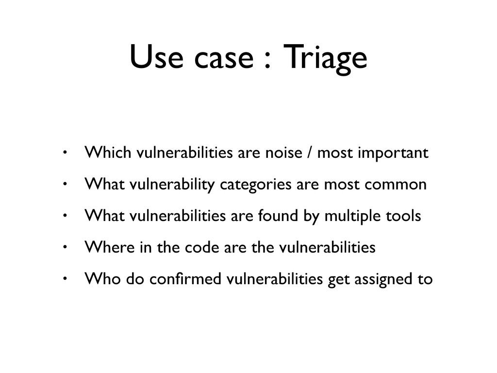 • Which vulnerabilities are noise / most import...
