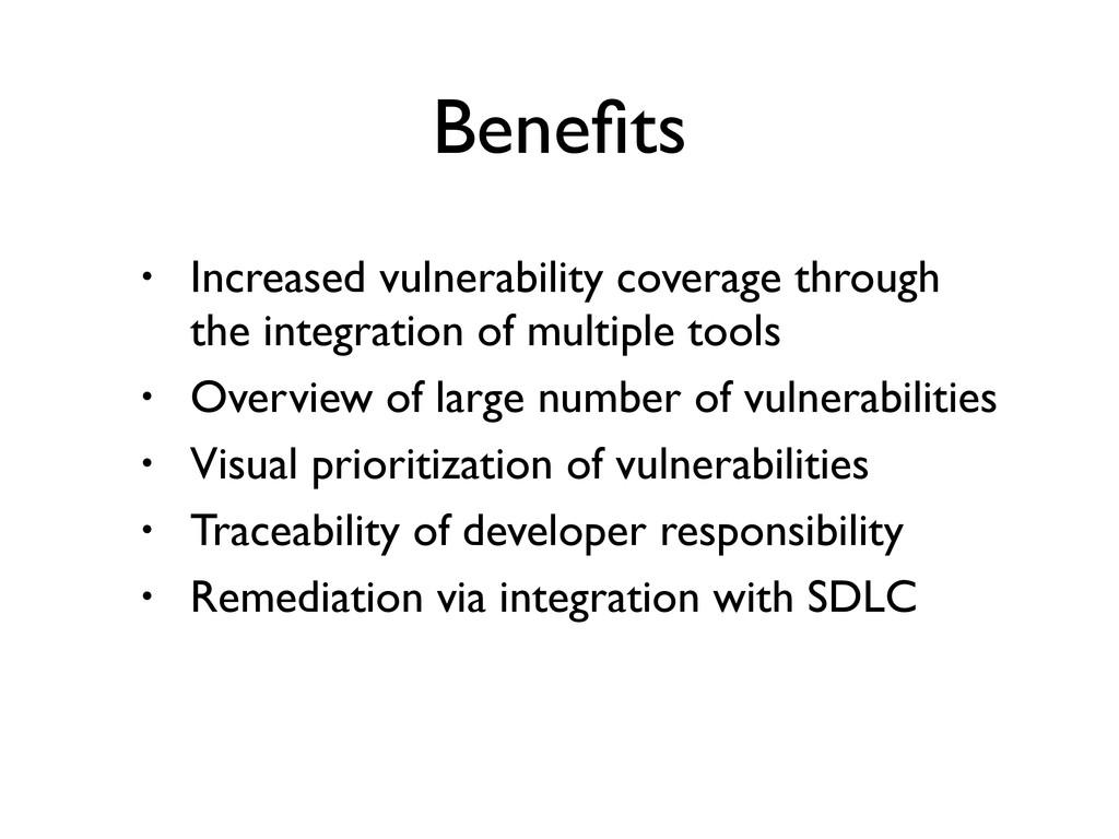 Benefits • Increased vulnerability coverage thro...