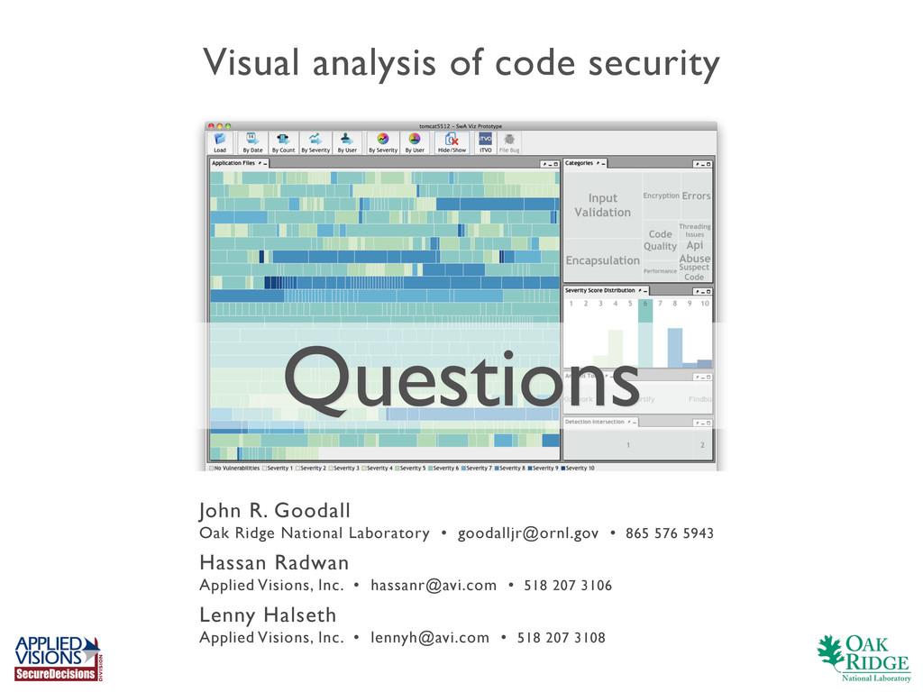 Visual analysis of code security John R. Goodal...