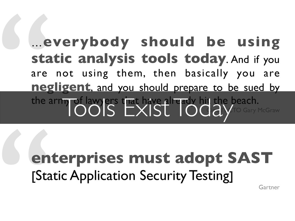 """"""" """" …everybody should be using static analysis ..."""