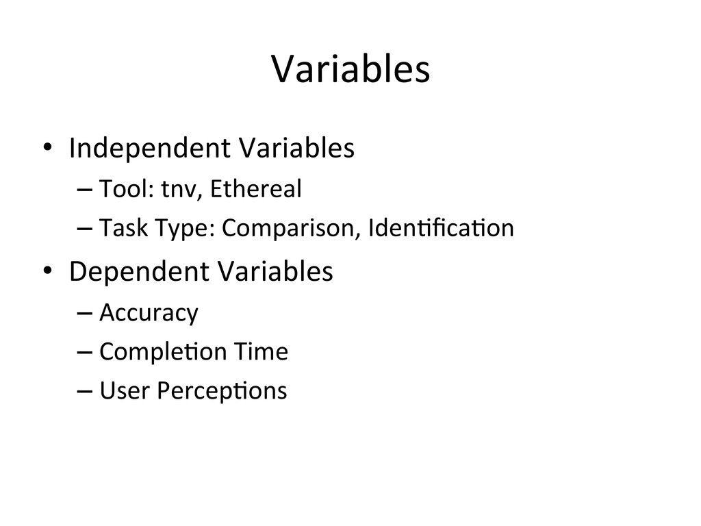 Variables  • Independent Variables  –...