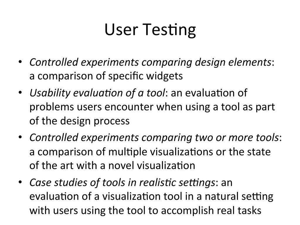 User Tes(ng  • Controlled experiments...