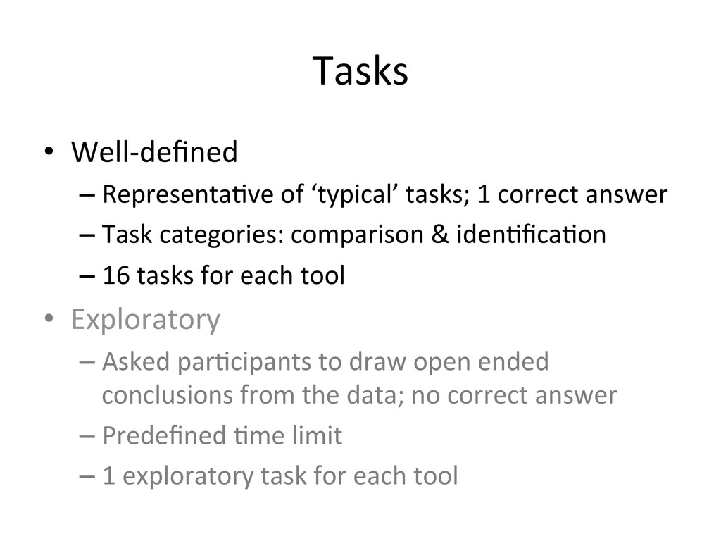 Tasks  • Well-‐defined  –Representa(ve...