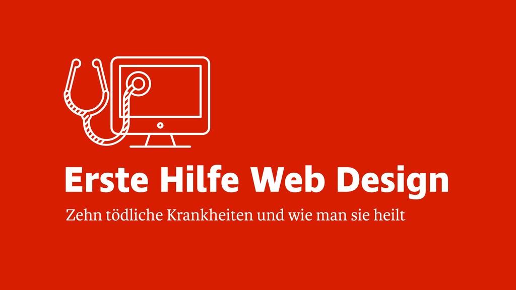 Erste Hilfe Web Design Zehn tödliche Krankheite...