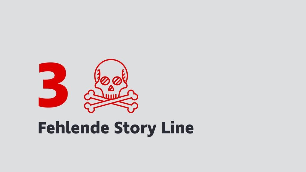 Fehlende Story Line 3