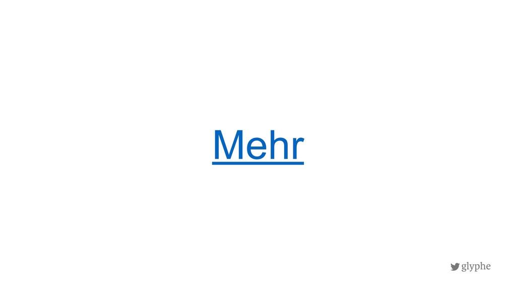 glyphe Mehr