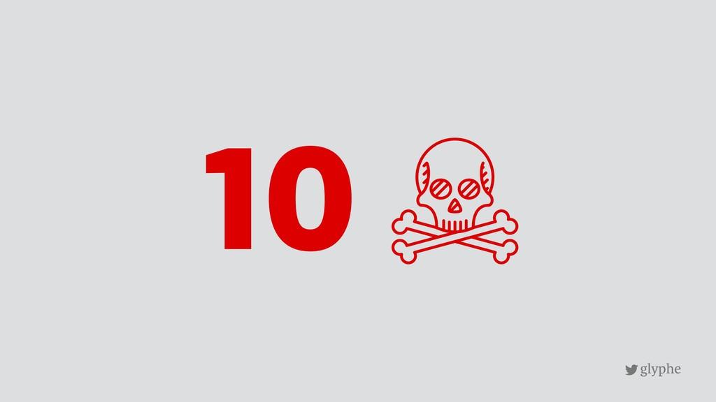 glyphe 10