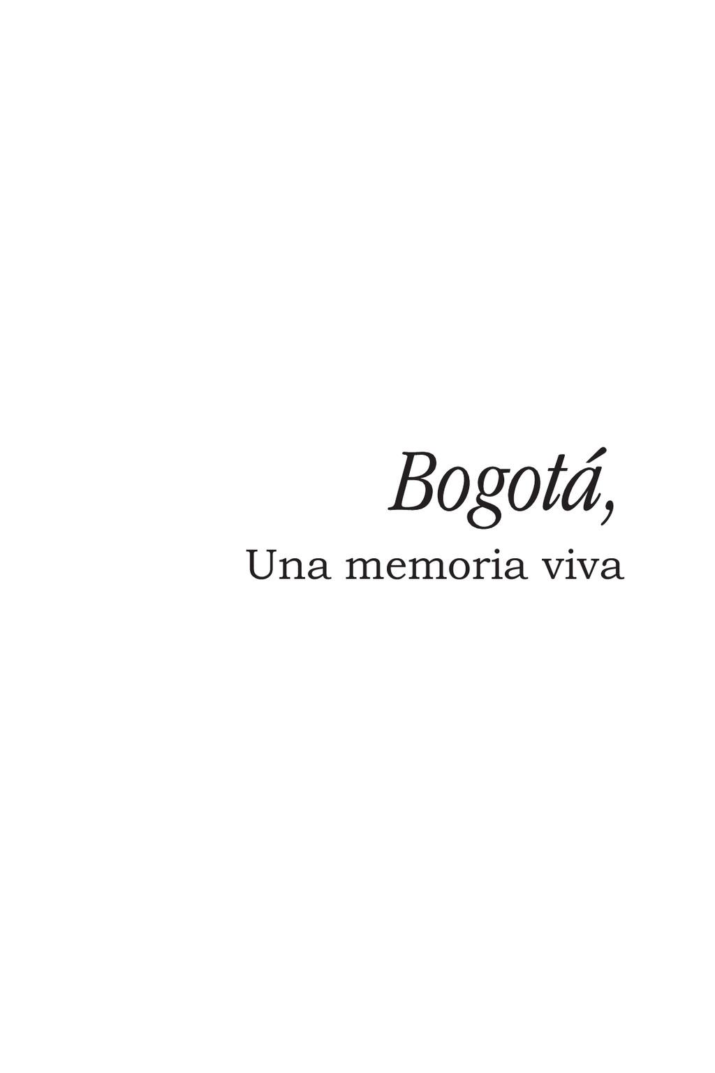 Bogotá, Una memoria viva