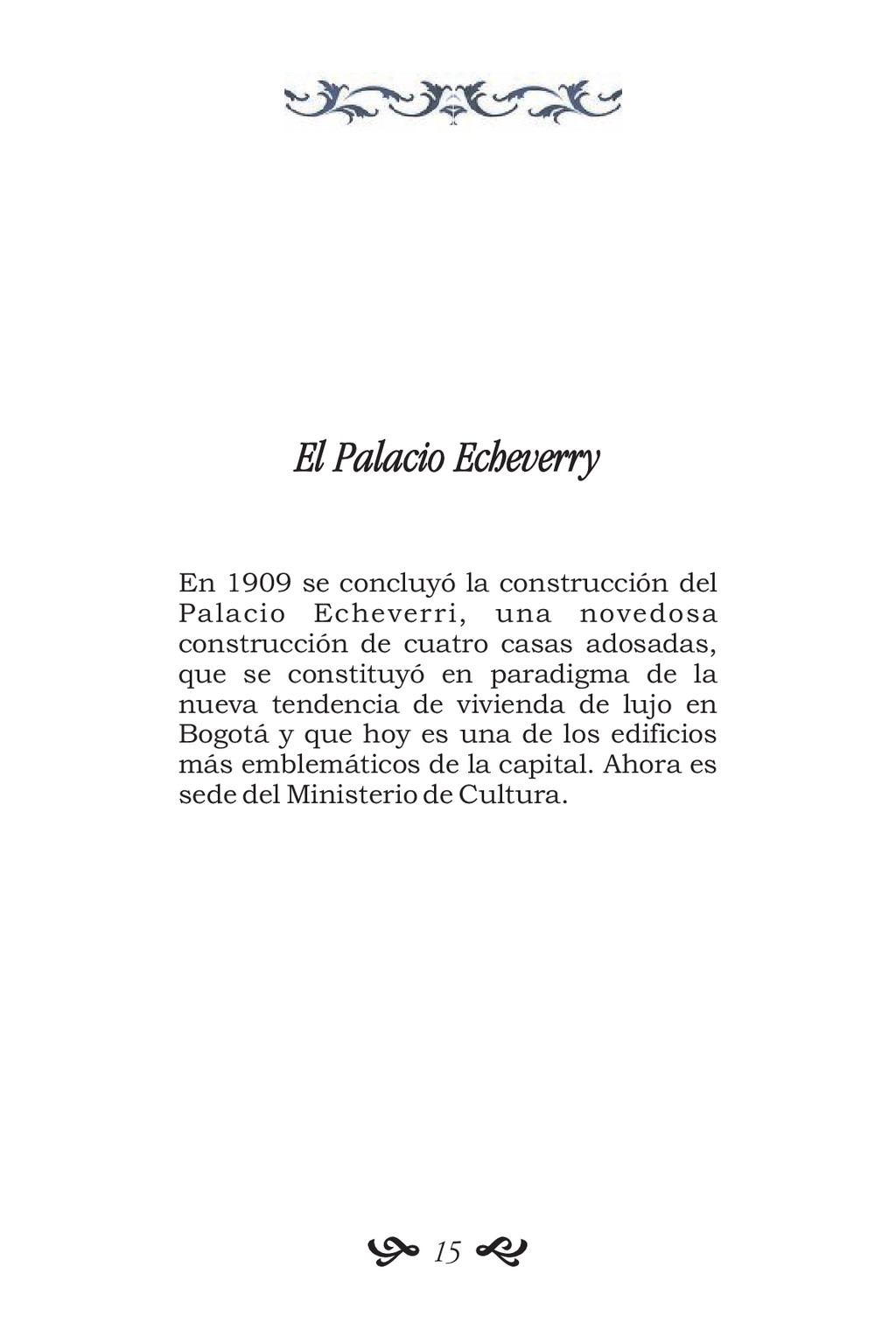 El Palacio Echeverry En 1909 se concluyó la con...