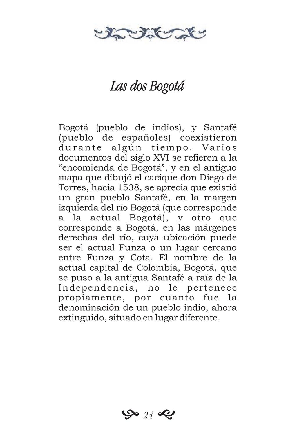 Las dos Bogotá Bogotá (pueblo de indios), y San...