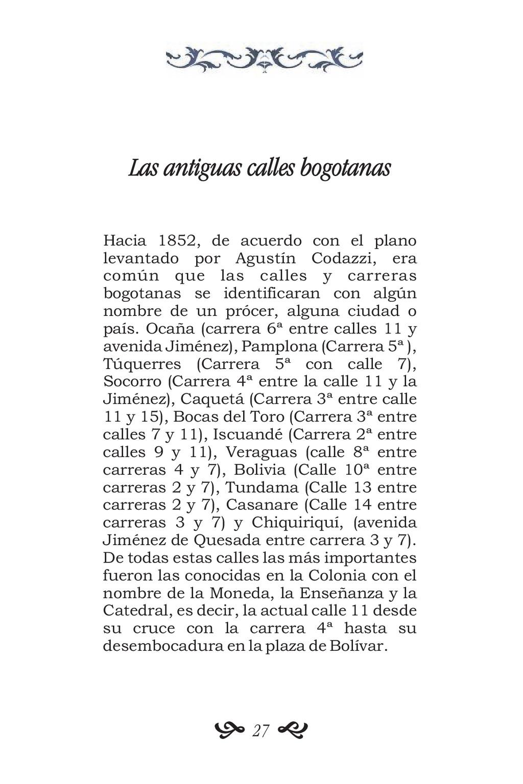 Las antiguas calles bogotanas Hacia 1852, de ac...